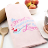Anniversary Tea Towel Secret Ingredient is Love Towel